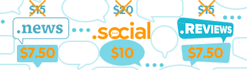 .NEWS and .REVIEWS for $7.50, .SOCIAL for $10